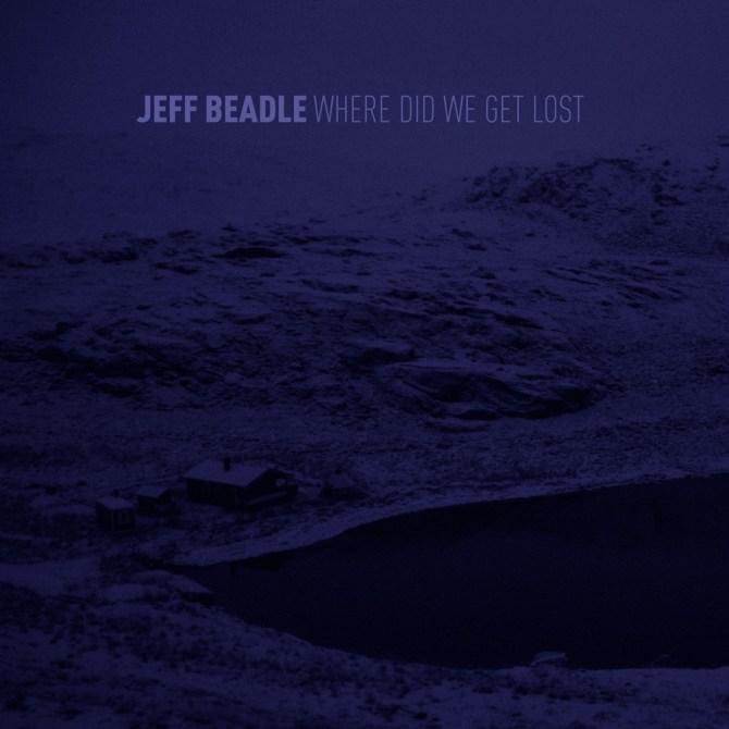 Jeff_Beadle_WhereDidWeGetLost_Cover_Image_by_SpringerParker