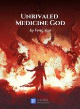 Unrivaled Medicine God จอมเทพโอสถ