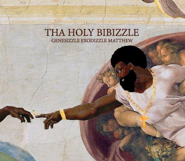Tha Holy Bibizzle