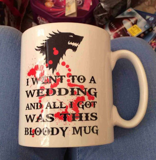 Went to a Wedding And Got This Bloody Mug