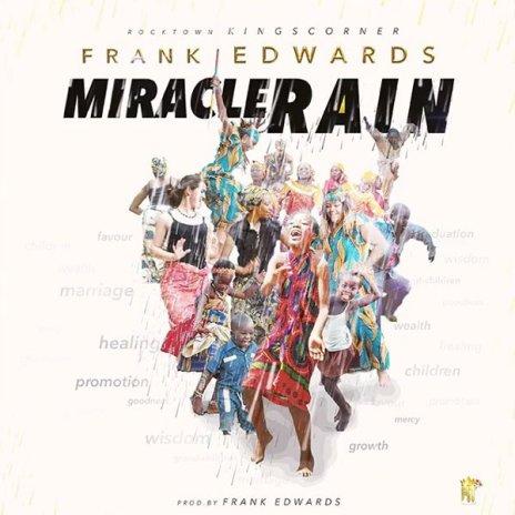DOWNLOAD AUDIO: Frank Edwards – Miracle Rain