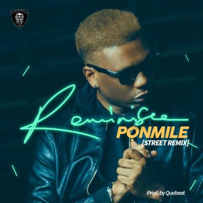 Reminisce - Ponmile (Street Remix)