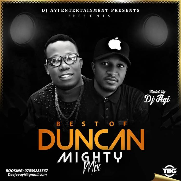 MIXTAPE: DJ Ayi - Best of Duncan Mighty Mix 2018