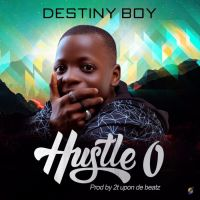 "Destiny Boy – ""Hustle O"" [Audio]"