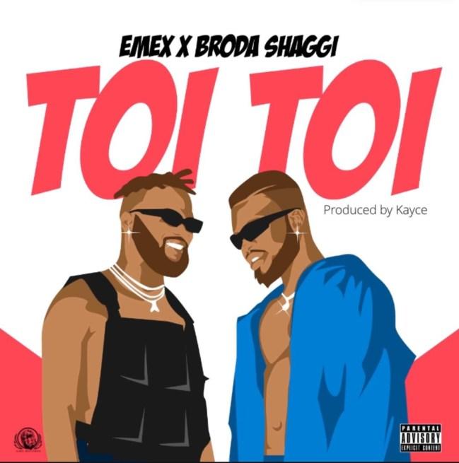 """EMEX ft Broda Shaggi - Toi Toi"""" [Audio + Video]"""