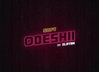 [Video Snippet] Soft ft Zlatan – Odeshi