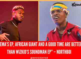 "Rema's EP, African Giant And A Good Time Are Better Than Wizkid's Soundman EP"" – Northboi"
