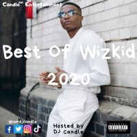 MIXTAPE: DJ Candle - Best of Wizkid Mix 2020