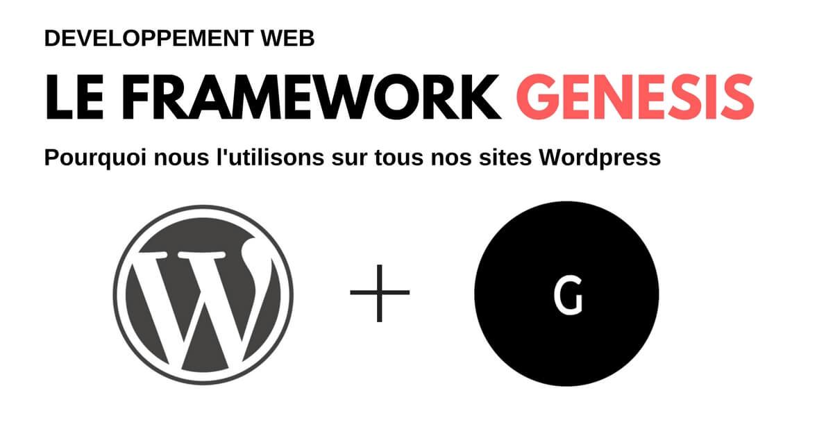 Le Framework Genesis : pk nous l'utilisons sur tous nos