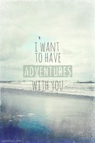 Adventures With You Pictures, Photos, and Images for