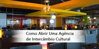 Como Abrir Uma Agência de Intercâmbio Cultural