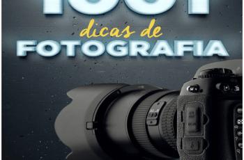 Ebook 1001 Dicas de Fotografia: Tudo sobre fotografia