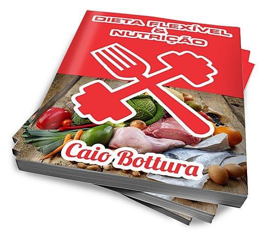 Conheça o livro Dieta Flexível e Nutrição 2ª Edição de Caio Bottura