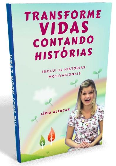 Ebook Transforme Vidas Contando Histórias Lívia Alencar
