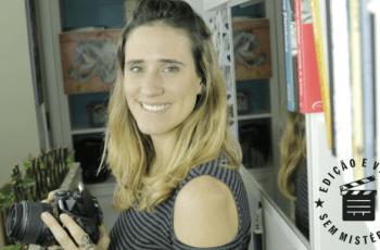Curso Edição e Vídeo Sem Mistérios: Melhore seus vídeos com a Tati Lopes