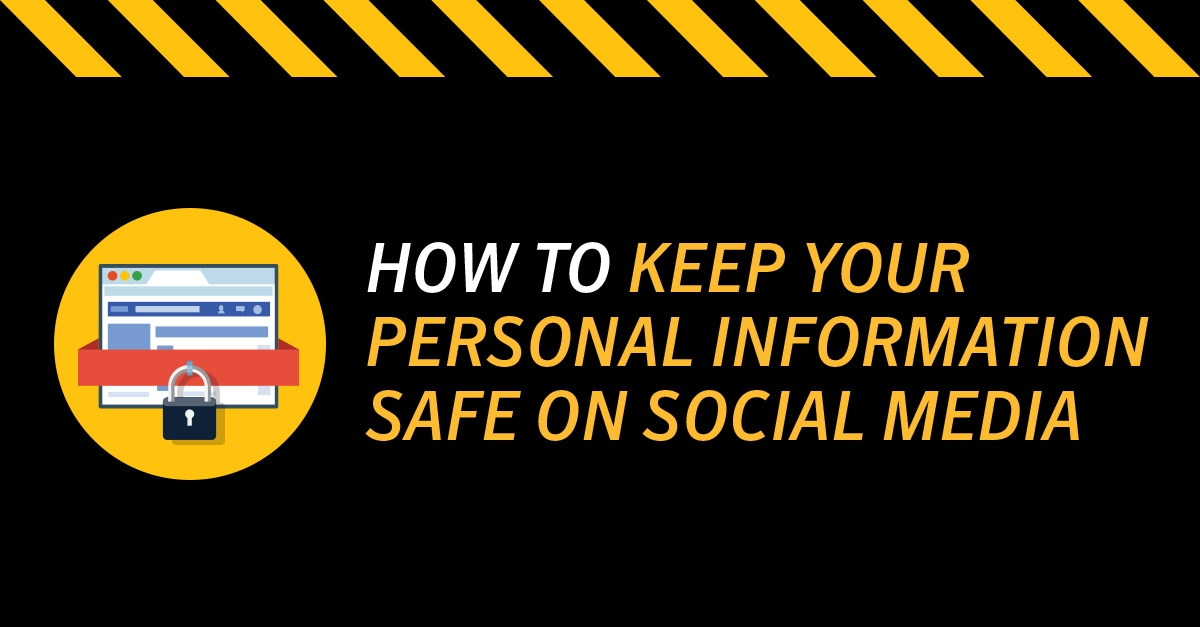 How to Keep Your Personal Information Safe on Social Media