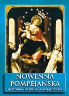 Nowenna pompejańska. Historia, instrukcja, świadectwa