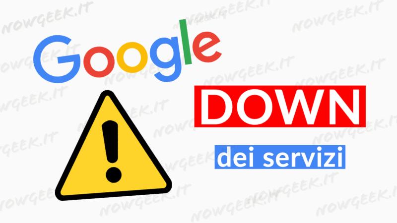 Down dei servizi Google, ecco cosa ci ha risposto l'azienda
