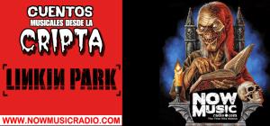 #Especial | Cuentos Musicales Desde La Cripta: Linkin Park