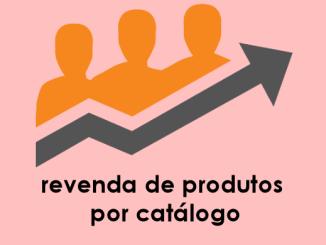 revenda de produtos - Revenda de produtos por catálogo garantem lucro de até 100%