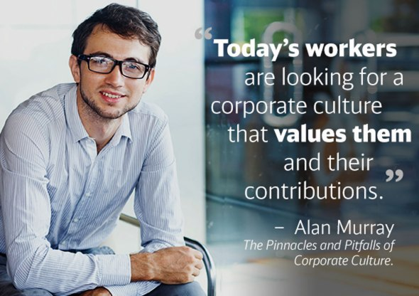 Today's workers want to be valued