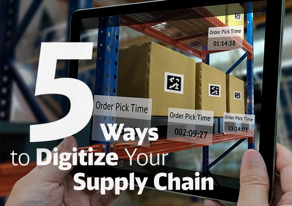 5 Ways to Digitize Your Supply Chain