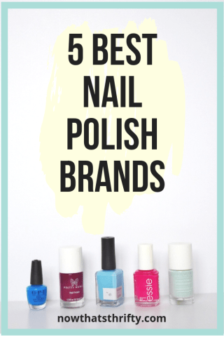 5 Best Nail Polish Brands that are long-lasting - Now That\'s Thrifty!