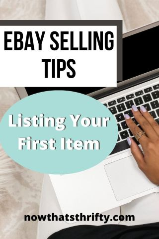 Ebay Selling Tips Listing Your First Item Now That S Thrifty