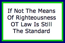 The Law Is Still the Standard of Righteousness