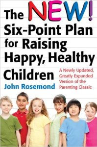 New Six Point Plan For Raising Happy, Healthy Children by John Rosemond