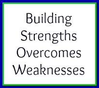 Building strengths overcomes weaknesses