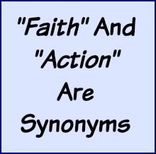 Faith and Action are synonyms