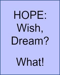 Hope: wish, dream, what