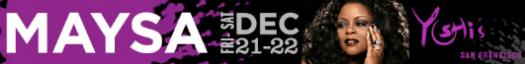 Maysa Dec 21-22 at Yoshi's SF