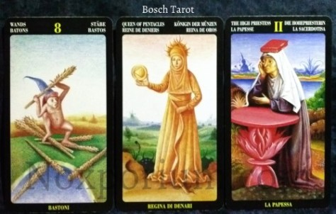 Bosch Tarot: 8 of Wands, Queen of Pentacles, & The High Priestess.