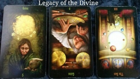 Legacy of the Divine: 5 of Coins, 3 of Coins reversed, & The Sun reversed.