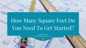 How Many Square Feet Do You Need To Get Started? on NPBusiness.ORG