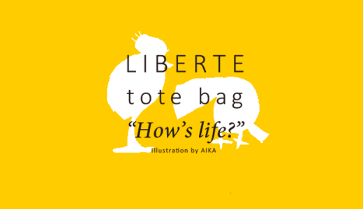"LIBERTE tote bag ""How's life?"" Illustration by AIKA"
