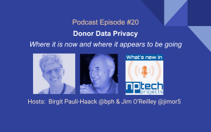 Episode 20: Donor Data Privacy Cover with Hosts Birgit Pauli-Haack and Jim O'Reilley