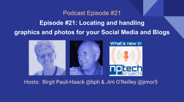 Episode #21: Locating and handling graphics and photos for your Social Media and Blogs