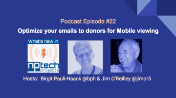 Episode #22: Optimize Your Emails to Donors for Mobile Reading
