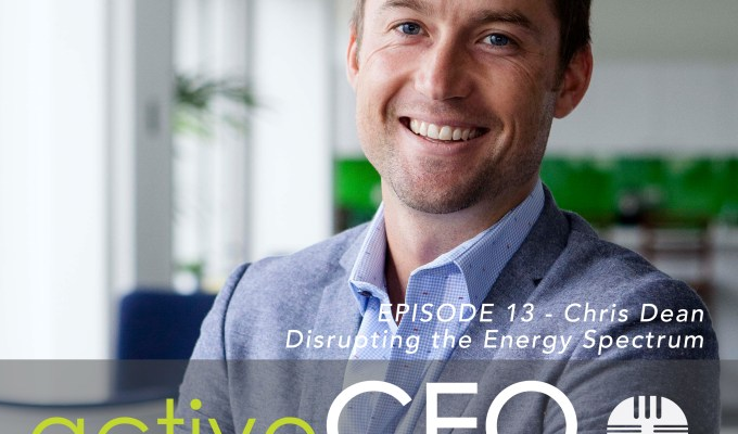 active CEO Podcast #13 Chris Dean Disrupting the Energy Spectrum