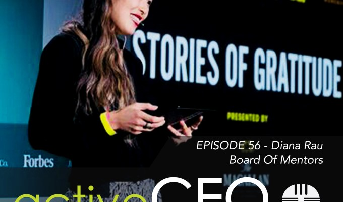 active CEO Podcast #56 Diana Rau Board Of Mentors