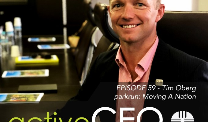 active CEO Podcast #59 Tim Oberg parkrun Moving A Nation