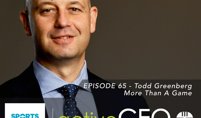 active CEO Podcast #65 Todd Greenberg More Than A Game