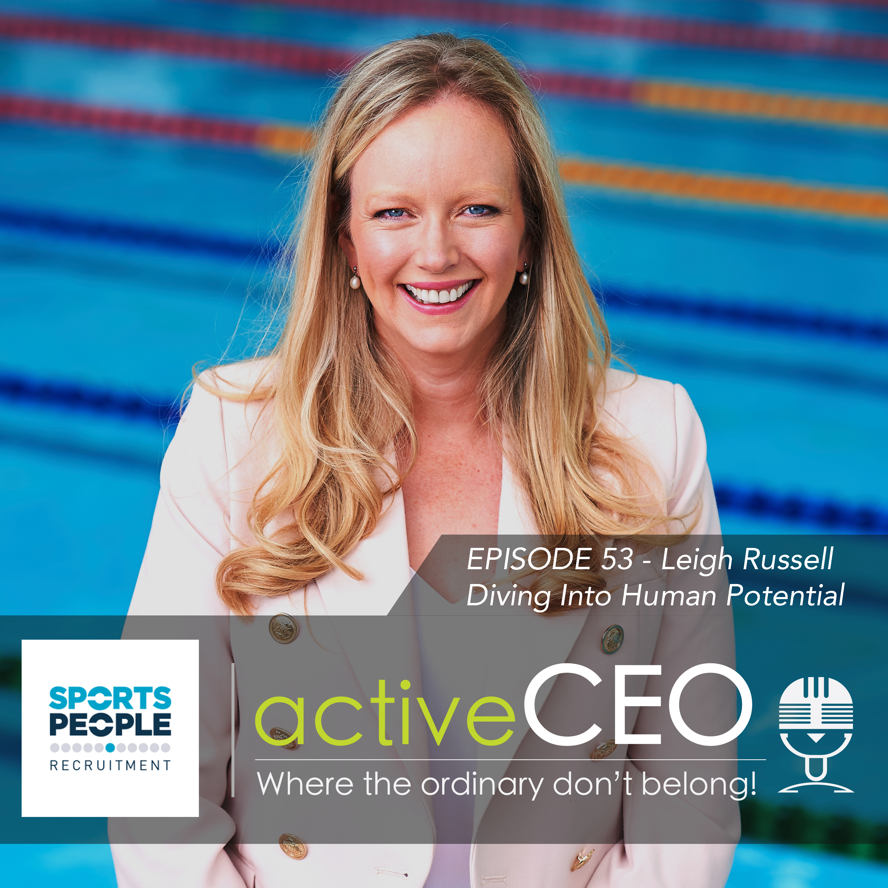 active CEO Podcast Leigh Russell (Swimming Australia) – Diving Into Human Potential