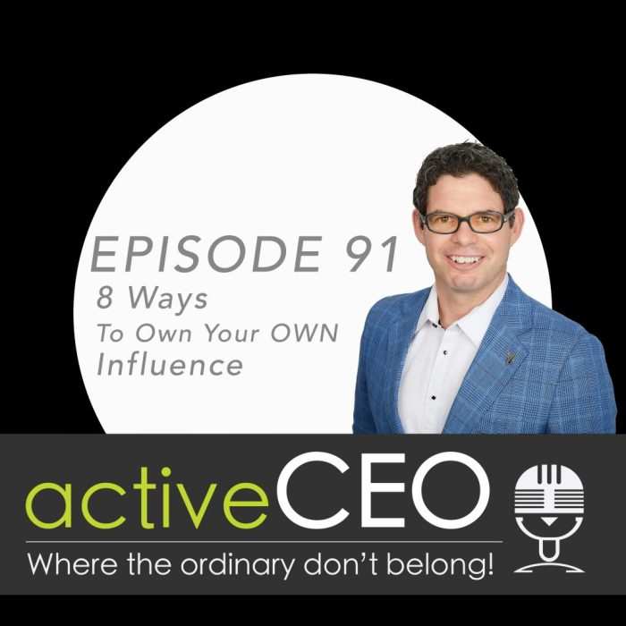 active CEO Podcast Craig Johns NRG2Perform 8 Ways To Own Your OWN Influence Breaking The CEO Code Leadership Performance