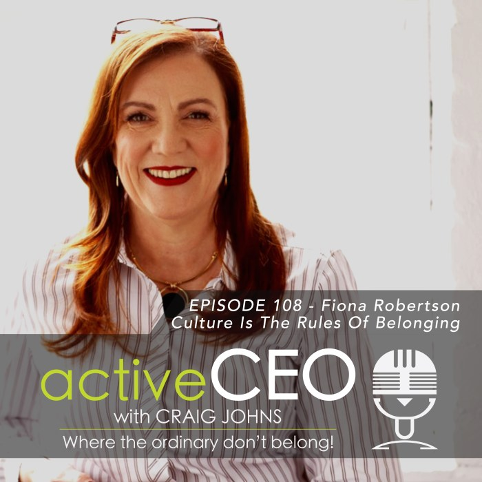 active CEO Podcast with Craig Johns Fiona Robertson Culture Is The Rules Of Belonging
