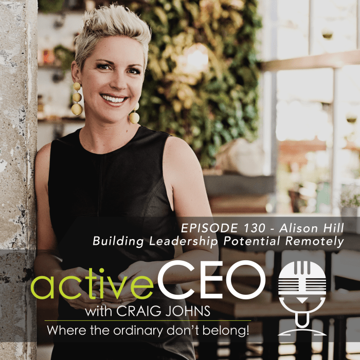 active CEO #130 Alison Hill Building Leadership Potential Remotely