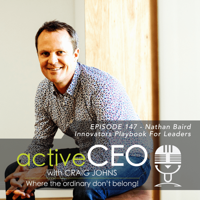 active CEO Podcast 147 Nathan Baird Innovators Playbook For Leaders